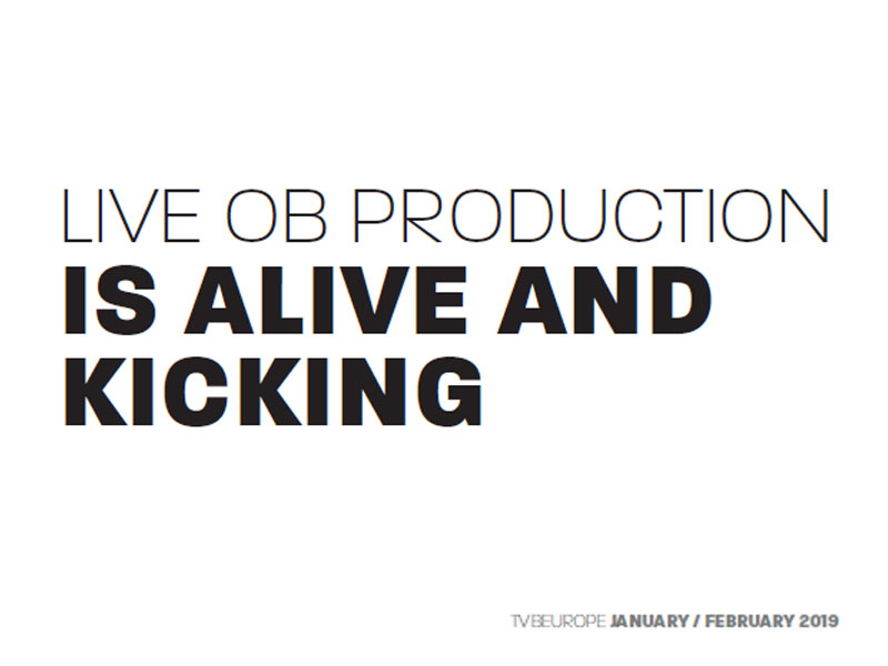 LIVE OB PRODUCTION IS ALIVE AND KICKING